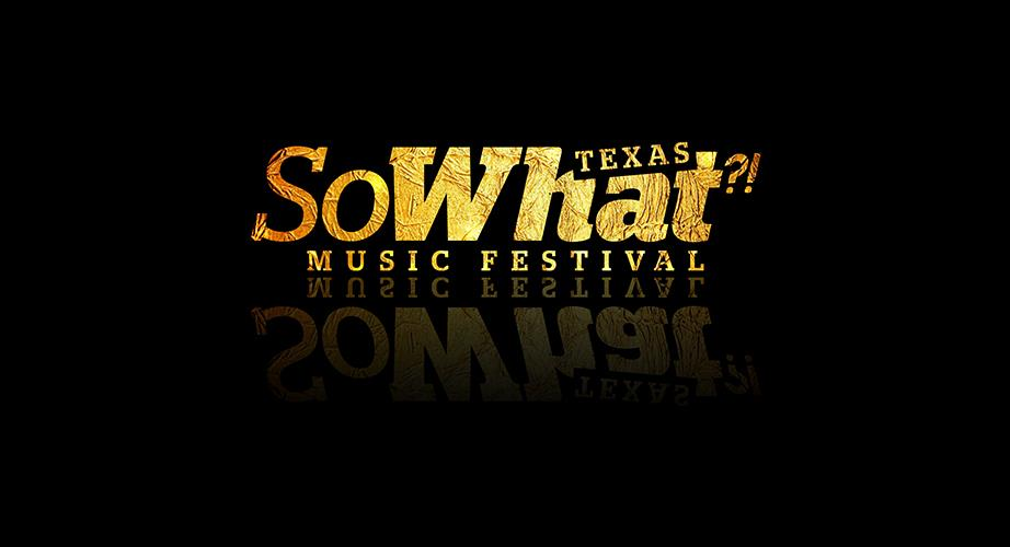 So What?! Music Festival