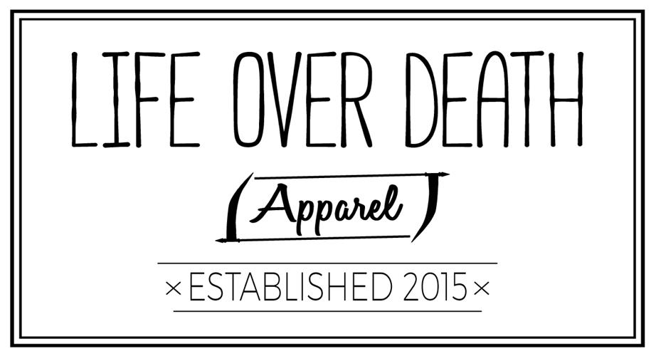 Life Over Death Apparel